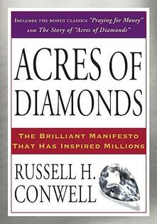 Acres of Diamonds: The Brilliant Manifesto That Has Inspired Millions - Russell H. Conwell - cover