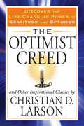 Libro in inglese Optimist Creed: and Other Inspirational Classics Discover the Life-Changing Power of Gratitude and Optimism Christian D. Larson