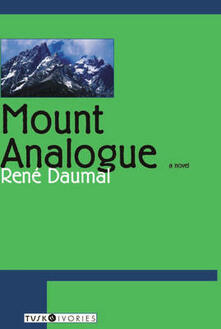 Mount Analogue: A Tale of Non-Educlidian and Symbolically Authentic Mountaineering Adventure - Rene Daumal - cover
