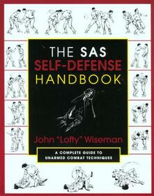 "The SAS Self-Defense Handbook: A Complete Guide To Unarmed Combat Techniques - John ""Lofty"" Wiseman - cover"