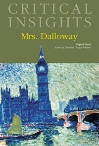 critical essays on mrs dalloway Virginia woolf's novel mrs dalloway (1925) and  the hours (sexuality & apathetic society  and critical statement that.