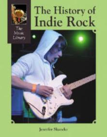 The History of Indie Rock - Jennifer Skancke - Libro in lingua