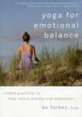 Libro in inglese Yoga for Emotional Balance: Simple Practices to Help Relieve Anxiety and Depression Bo Forbes