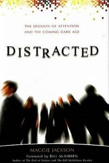 Distracted: The Erosion of Attention and the Coming Dark Age - Maggie Jackson - cover
