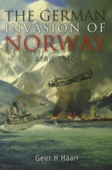 The German Invasion of Norway, April 1940 - Geirr H Haarr - cover