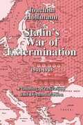 Libro in inglese Stalin's War of Extermination 1941-1945: Planning, Realization and Documentation Joachim Hoffmann