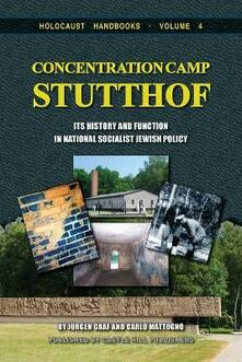 Concentration Camp Stutthof: Its History and Function in National Socialist Jewish Policy - Carlo Mattogno,Jurgen Graf - cover