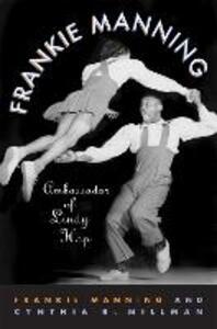 Frankie Manning: Ambassador of Lindy Hop - Frankie Manning,Cynthia Millman - cover