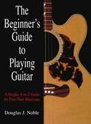 Libro in inglese Beginner's Guide to Playing Guitar: A Simple, A-to-Z Guide for First-Time Musicians Douglas J. Noble