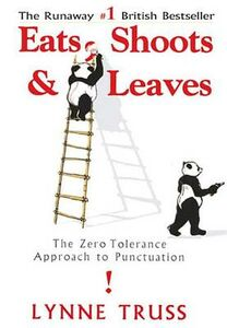 Libro in inglese Eats, Shoots & Leaves: The Zero Tolerance Approach to Punctuation  - Lynne Truss