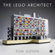 The Lego Architect - Tom Alphin - cover