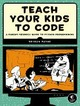 Teach Your Kids to Code: A Parent-Friendly...