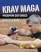Libro in inglese Krav Maga Weapon Defenses: The Contact Combat System of the Israel Defense Forces David Kahn