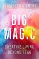 Big Magic: Creative ...