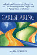 Libro in inglese Caresharing: A Reciprocal Approach to Caregiving and Care Receiving in the Complexities of Aging, Illness or Disability Marty Richards