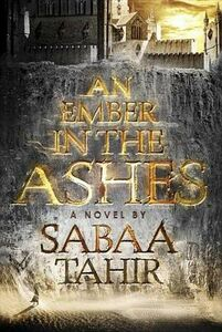 Libro in inglese An Ember in the Ashes  - Sabaa Tahir