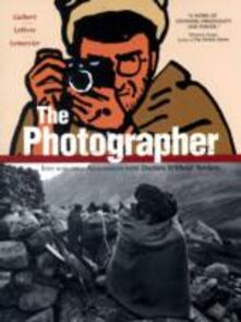 The Photographer: Into War-torn Afghanistan with Doctors Without Borders - Didier Lefevre,Frederic Lemercier - cover