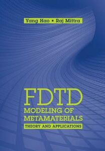 Foto Cover di FDTD Modeling of Metamaterials: Theory and Applications, Libri inglese di Yang Hao,Raj Mittra, edito da Artech House Publishers
