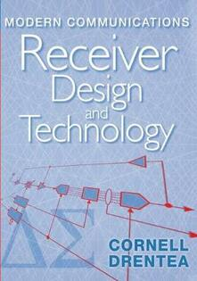 Modern Communications Receiver Design and Technology - Cornell Drentea - cover
