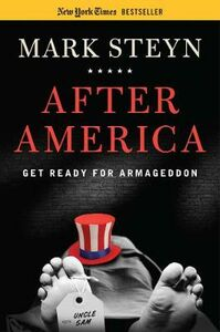 Libro in inglese After America: Get Ready for Armageddon  - Mark Steyn