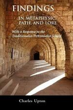 Findings: In Metaphysic, Path, and Lore, A Response to the Traditionalist/Perennialist School