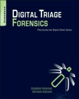 Digital Triage Forensics: Processing the Digital Crime Scene