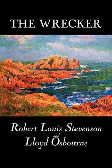 The Wrecker - Robert, Louis Stevenson,Lloyd Osbourne - cover