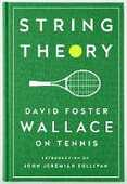 Libro in inglese String Theory: David Foster Wallace on Tennis: A Library of America Special Publication David Foster Wallace
