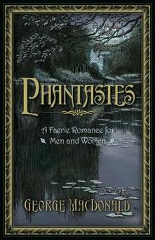 Phantastes: A Faerie Romance for Men and Women - George MacDonald - cover