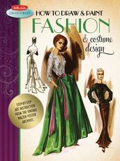 Libro in inglese How to Draw & Paint Fashion & Costume Design: Artistic Inspiration and Instruction from the Vintage Walter Foster Archives Walter Foster
