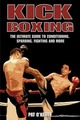 Kick Boxing: The Ultimate Guide to Condi