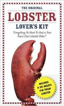 The Lobster Lover's Kit: Everything You Need to Know to Host a True Lobster Bake - Mike Urban - cover