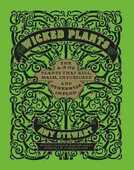 Libro in inglese Wicked Plants: The A-Z of Plants That Kill, Maim, Intoxicate and Otherwise Offend Amy Stewart