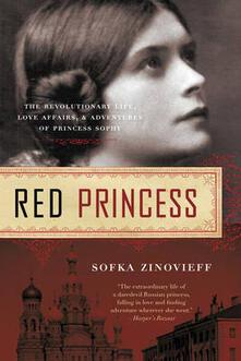 Red Princess: A Revolutionary Life - Sofka Zinovieff - cover