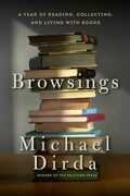 Libro in inglese Browsings: A Year of Reading, Collecting, and Living with Books Michael Dirda