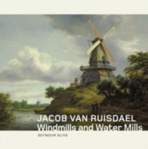 Jacob van Ruisdael: Windmills and Water Mills - Seymour Slive - cover
