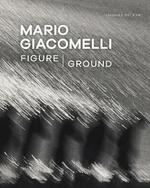 Mario Giacomelli - Figure/Ground