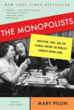 Monopolists: Obsession, Fury, and the Sc