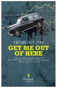 Get me out of here - Henry Sutton - copertina