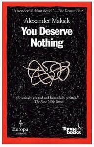 You deserve nothing - Alexander Maksik - copertina