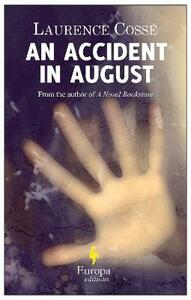 Accident in august (An) - Laurence Cossé - copertina