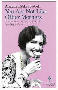 You are not like other mothers - Angelika Schrobsdorff - copertina