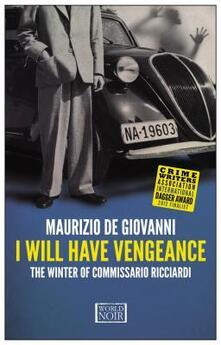 Writersfactory.it I will have vengeance. The winter of commissario Ricciardi Image