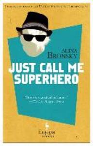 Just call me superhero - Alina Bronsky - copertina
