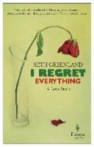 I regret everything - Seth Greenland - copertina