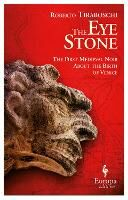 The eye stone. The first Medieval noir about the birth of Venice