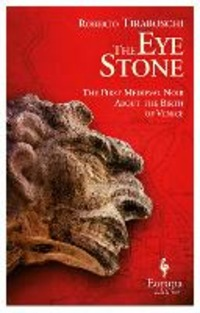 The The eye stone. The first Medieval noir about the birth of Venice - Tiraboschi Roberto - wuz.it