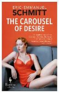 The carousel of desire - Eric-Emmanuel Schmitt - copertina