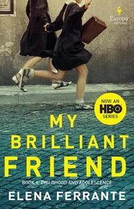 My Brilliant Friend (HBO Tie-In Edition) - Elena Ferrante - cover