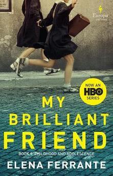 My Brilliant Friend (HBO Tie-In Edition): Book 1: Childhood and Adolescence - Elena Ferrante - cover